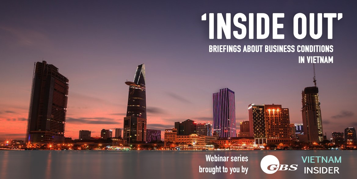 Inside Out and Vietnam Insider partner in business briefings to provide insights into Vietnams post-Covid investment opportunities legal and operational landscape