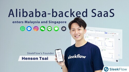 Alibaba-backed SaaS SleekFlow picked Malaysia and Singapore as their first step in the SEA expansion plan