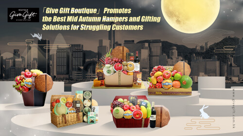 Give Gift Boutique Promotes the Best Mid Autumn Hampers and Gifting Solutions for Struggling Customers