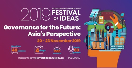 Lee Kuan Yew School of Public Policy (LKYSPP) Launches Inaugural Festival of Ideas 2019