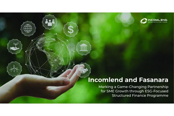 Incomlend huy động được 60 triệu USD từ Fasanara Capital để hỗ trợ các doanh nghiệp tập trung vào ESG